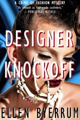 Designer Knockoff (The Crime of Fashion Mysteries, #2) | Ellen Byerrum |