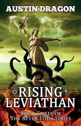 Rising Leviathan (After Eden Series, Book #3) | Austin Dragon |
