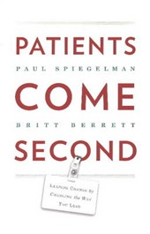 Patients Come Second | Paul Spiegelman |