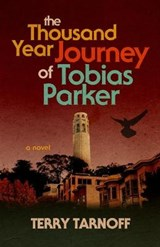 The Thousand Year Journey of Tobias Parker | Terry Tarnoff |