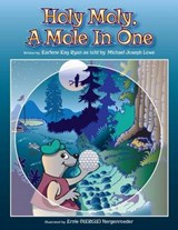 Holy Moly, a Mole in One | Karlene Kay Ryan |