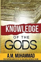 Knowledge of the Gods | A. M. Muhammad |