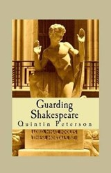 Guarding Shakespeare | Quintin Peterson |