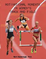 Motivational Moments in Women's Track and Field | Mark Stanbrough |
