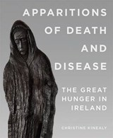 Apparitions of Death and Disease | Christine Kinealy |