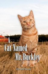 A Cat Named Mr. Buckley | Michelle Novak |