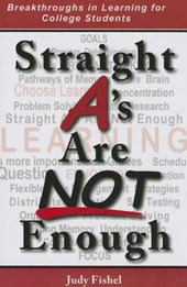 Straight A's Are Not Enough | Judy Fishel |