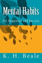 Mental Habits for Happiness and Success