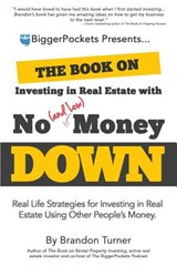 The Book on Investing in Real Estate with No (and Low) Money Down | Brandon Turner |