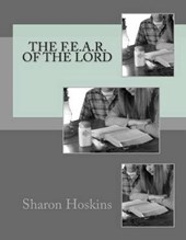 The F.E.A.R. of the Lord