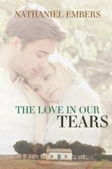 The Love in Our Tears | Nathaniel Embers |