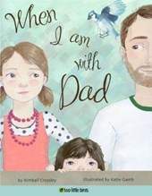 When I Am With Dad