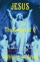 Jesus and the Gospel of Q | Lochlainn Seabrook |