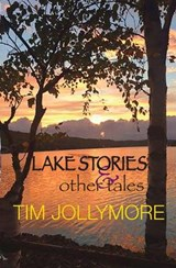 Lake Stories and Other Tales | Tim Jollymore |