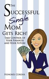 The Successful Single Mom Gets Rich! | Honoree C. Corder |