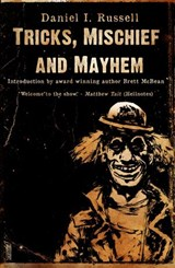 Tricks, Mischief and Mayhem | Daniel I. Russell |