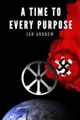 A Time to Every Purpose | Ian Andrew |