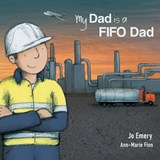 My Dad Is a Fifo Dad | Jo Emery |