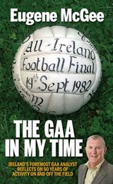 GAA in My Time | Eugene McGee |