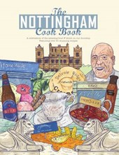 Nottingham Cook Book: A Celebration of the Amazing Food & Dr