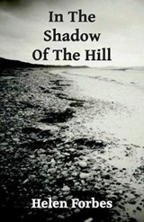 In the Shadow of the Hill | Helen Forbes |