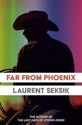 Far From Phoenix | Laurent Seksik |