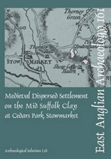 EAA 161 Medieval Dispersed Settlement on the Mid Suffolk Cla | Tom Woolhouse |