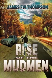 Rise of the Mudmen | James Fw Thompson |