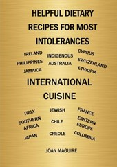Helpful Dietary Recipes For Most Intolerances International Cuisine Cookbook | Joan Maguire |