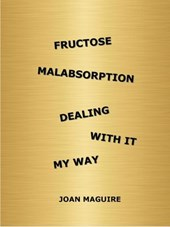 Fructose Malabsorption Dealing With It My Way | Joan Maguire |