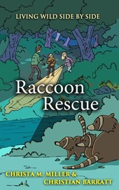 Raccoon Rescue (Living Wild Side by Side)