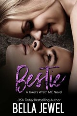 Bestie (Jokers' Wrath MC) | Bella Jewel |