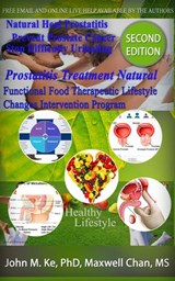 Prostatitis Treatment Natural, Functional Food Therapeutic Lifestyle Change Intervention Program (Functional Food Therapeutic Lifestyle Changes Program) | John M. Ke ; maxwell chan |