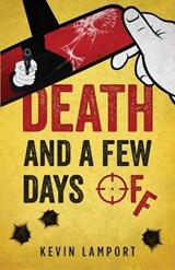 Death and a Few Days Off | Kevin Lamport |