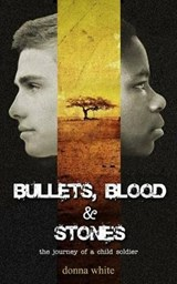 Bullets, Blood and Stones | Donna White |