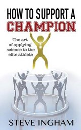 How to Support a Champion | Steve Ingham |