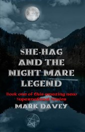 She-Hag and the Night Mare Legend (She-Hag series, #1)