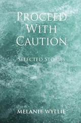 Proceed with Caution | Melanie Wyllie |