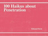 100 Haikus About Penetration | Edmund Davie |