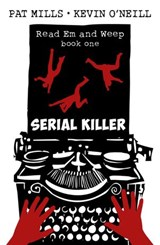 Serial Killer (Read Em and Weep, #1) | Pat Mills ; Kevin O'neill |