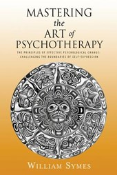 Mastering the Art of Psychotherapy | William Symes |