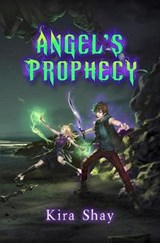 Angel's Prophecy | Kira Shay |