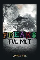 Freaks I've Met | Donald Henry Jans |