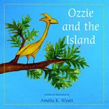 Ozzie and the Island/ Ozzie y la Isla | Amelia K. Wyatt |