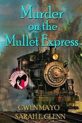 Murder on the Mullet Express | Gwen Mayo |