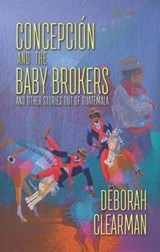 Concepcion and the Baby Brokers | Deborah Clearman |