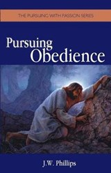 Pursuing Obedience | J. W. Phillips |