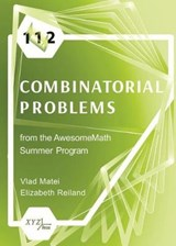 112 Combinatorial Problems from the AwesomeMath Summer Program | Matei, Vlad ; Reiland, Elizabeth |