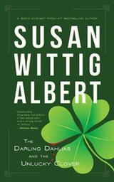The Darling Dahlias and the Unlucky Clover | Susan Wittig Albert |