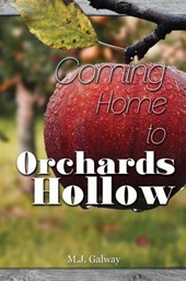 Coming Home to Orchards Hollow | M.J. Galway |